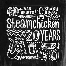 Steamchicken - 20 Years