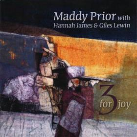 Maddy Prior with Hannah James &  Giles Lewin - 3 For Joy