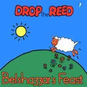 Belshazzar's Feast - Drop The Reed