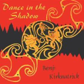 Benji Kirkpatrick - Dance In The Shadow