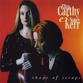 Shape Of Scrape - Eliza Carthy & Nancy Kerr
