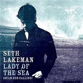 Seth Lakeman - Lady Of The Sea (Hear Her Calling)