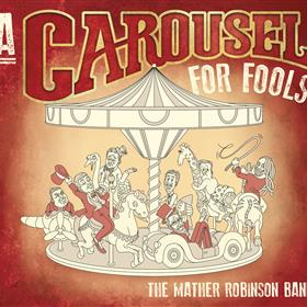 The Mather Robinson Band - A Carousel for Fools