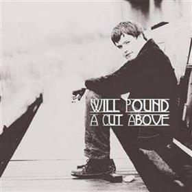 Will Pound - A Cut Above