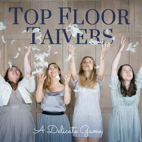 Top Floor Taivers - A Delicate Game