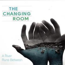 The Changing Room - A River Runs Between
