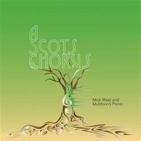 Mick West & Muldoon's Picnic - A Scots Chorus