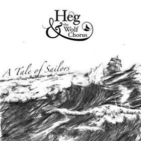 A Tale of Sailors - Heg & The Wolf Chorus