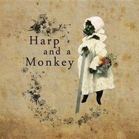Harp & A Monkey - All Life is Here