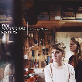 The Rheingans Sisters - Already Home