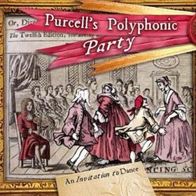 Purcell's Polyphonic Party - An Invitation to Dance