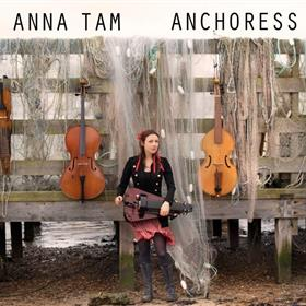 Anna Tam - Anchoress