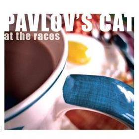 Pavlov's Cat - At The Races