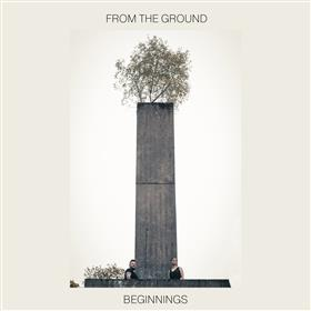 From the Ground - Beginnings