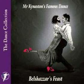 Belshazzar's Feast - Mr. Kynaston's Famous Dance