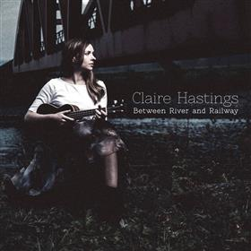Claire Hastings - Between River & Railway
