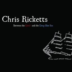 Chris Ricketts - Between the Devil & the Deep Blue Sea
