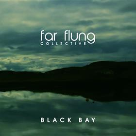 Far Flung Collective - Black Bay