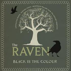 The Raven - Black Is The Colour