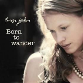 Louise Jordan - Born To Wander EP
