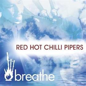 Red Hot Chilli Pipers - Breathe