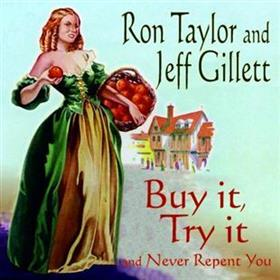 Ron Taylor & Jeff Gillett - Buy It, Try It & Never Repent You