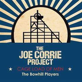 The Bowhill Players - Cage Load of Men - The Joe Corrie Project
