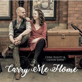Carry Me Home - Chris Elliott & Caitlin Jones
