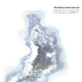 Nick Wyke & Becki Driscoll - Cold Light