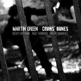 Martin Green - Crows' Bones
