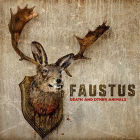 Faustus - Death & Other Animals