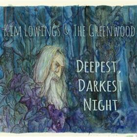 Kim Lowings & The Greenwood - Deepest, Darkest Night