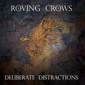 The Roving Crows - Deliberate Distractions