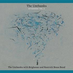 The Unthanks - Diversions Vol. 2 - The Unthanks with Brighouse & Rastrick Brass Band
