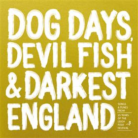 Various Artists - Dog Days, Devil Fish & Darkest England