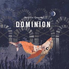 The Melrose Quartet - Dominion