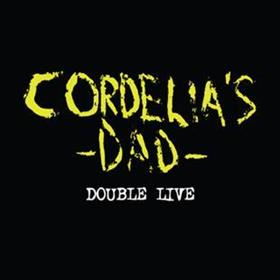 Cordelia's Dad - Double Live