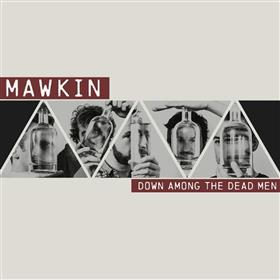 Mawkin - Down Among The Dead Men