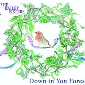 The Bailey Sisters - Down in Yon Forest