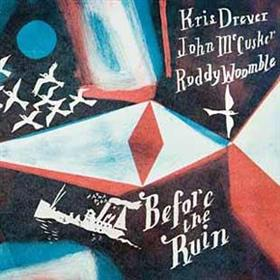Kris Drever, John McCusker & Roddy Woomble - Before The Ruin