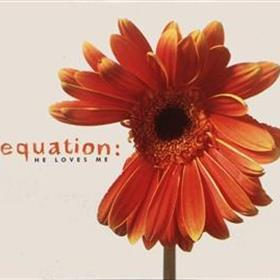 Equation - He Loves Me