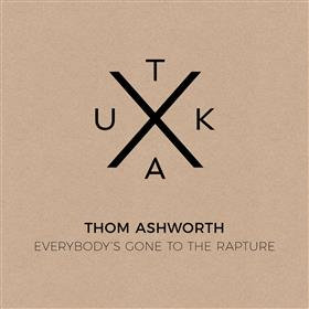 Thom Ashworth - Everybody's Gone To The Rapture