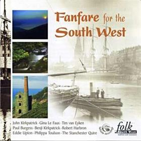 John Kirkpatrick - Fanfare For The South West