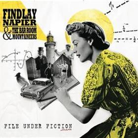 Findlay Napier & The Bar Room Mountaineers - File Under Fiction