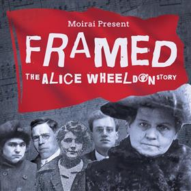 Moirai - Framed - The Alice Wheeldon Story