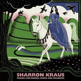 Sharron Kraus - Friends & Enemies; Lovers & Strangers