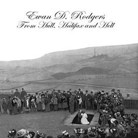 Ewan D Rodgers - From Hull, Halifax & Hell