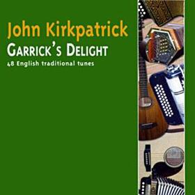 John Kirkpatrick - Garrick's Delight - 48 English Traditional Tunes
