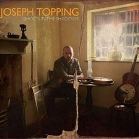 Joseph Topping - Ghosts In The Shadows