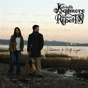 Katriona Gilmore & Jamie Roberts - Shadows & Half Light